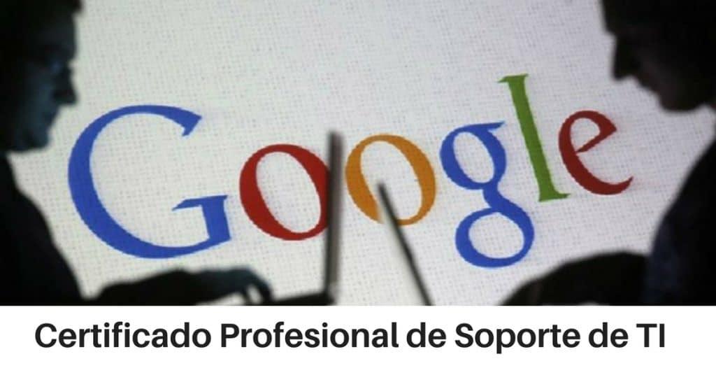 Certificado Profesionalde Soporte de TI de Google