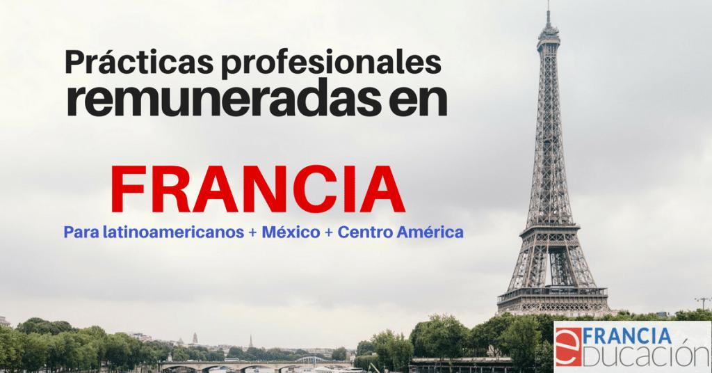 Francia busca estudiantes de America Latina para prácticas profesionales: 560 Euros de remuneración !