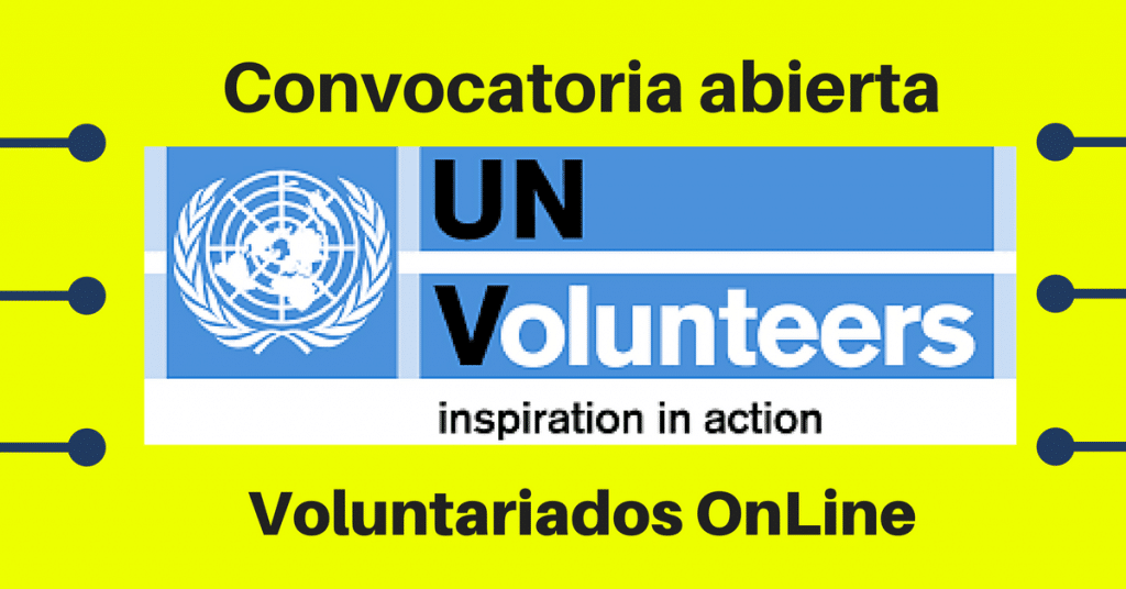 Convocatorias Voluntariado on line: Programa de Voluntarios de Naciones Unidas UNV