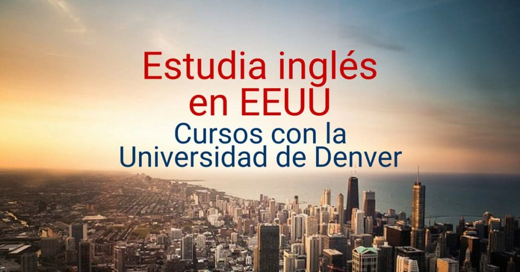 Estudia inglés con BECAS en  la Universidad de Denver – USA
