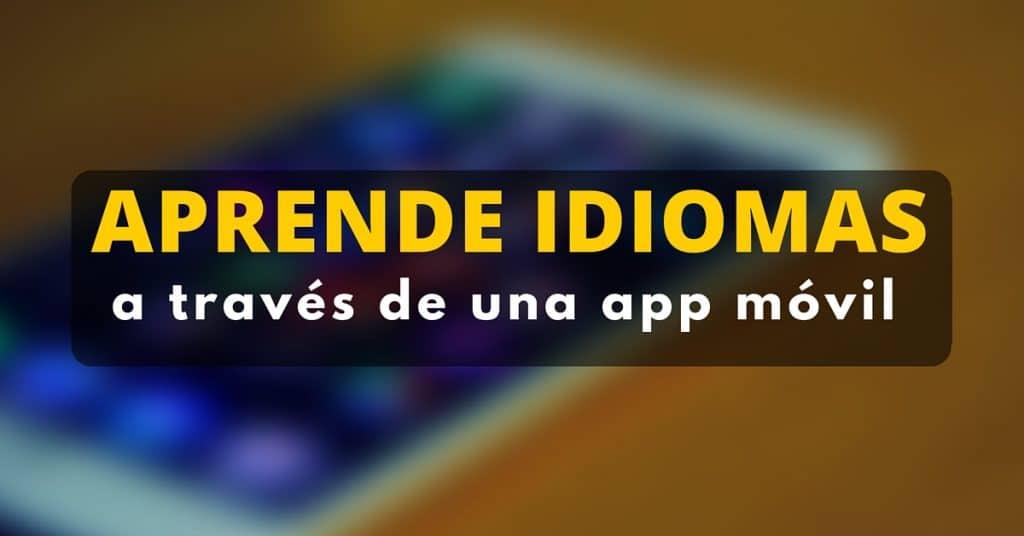 Aprende inglés, francés, alemán y otros idiomas a través de una aplicación móvil gratuita