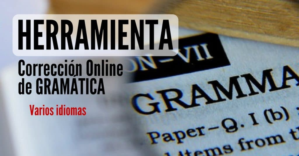 Herramienta gratuita y online para corregir gramática en varios idiomas