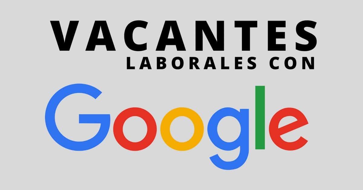 Vacantes laborales con Google