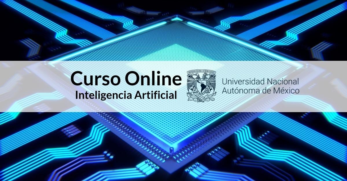 Curso Online Inteligencia Artificial de UNAM