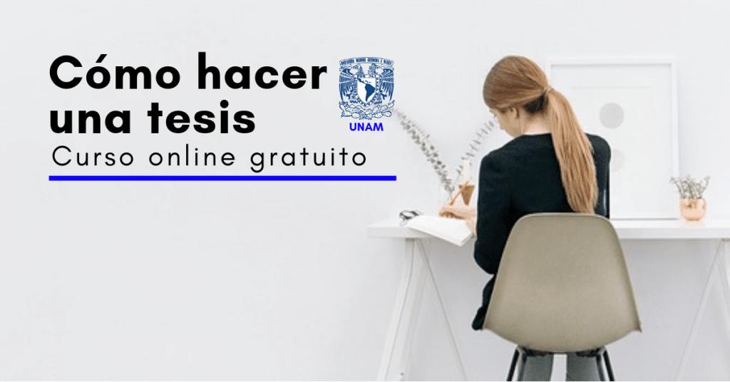 UNAM: Curso online y gratuito sobre cómo hacer una tesis
