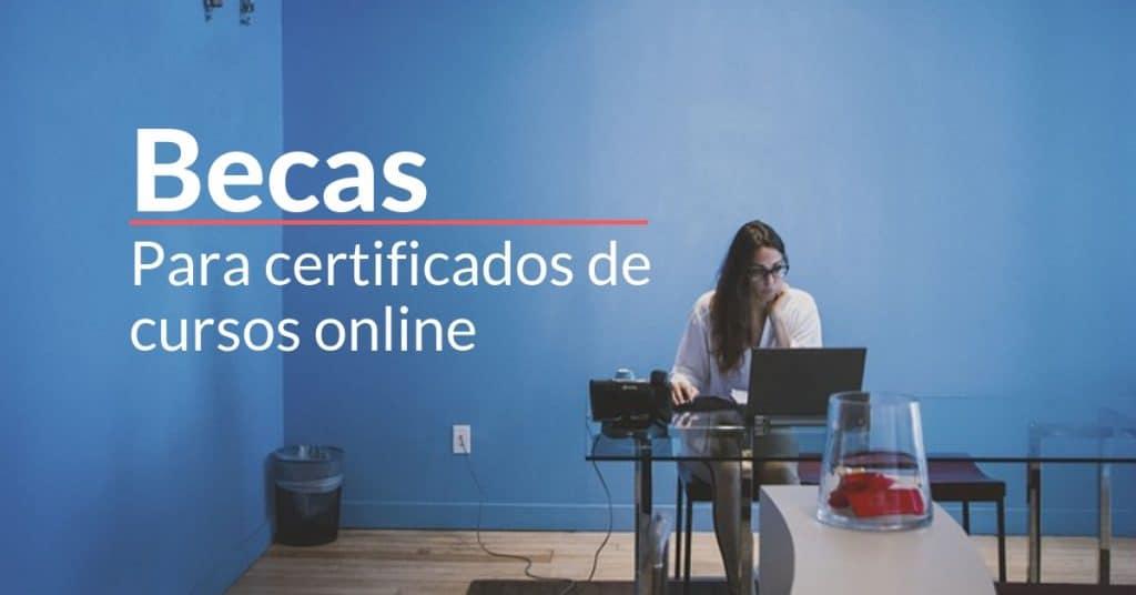 Becas Coursera para certificados en cursos y maestrías online