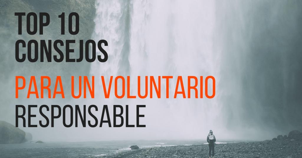 Top 10 Consejos de Voluntariado para un Voluntario Responsable