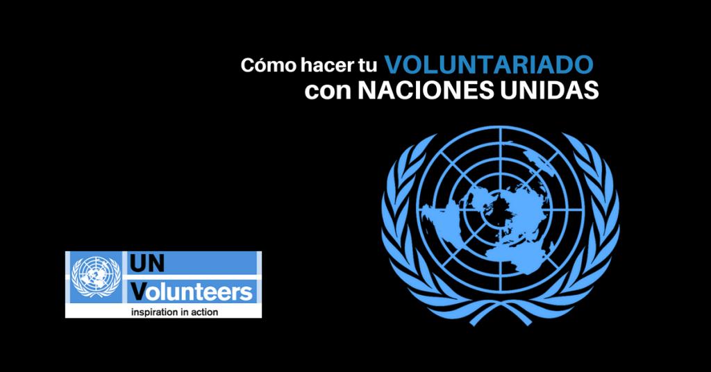 Cómo ser voluntario de las Naciones Unidas? Convocatorias abiertas sin restricción de nacionalidad