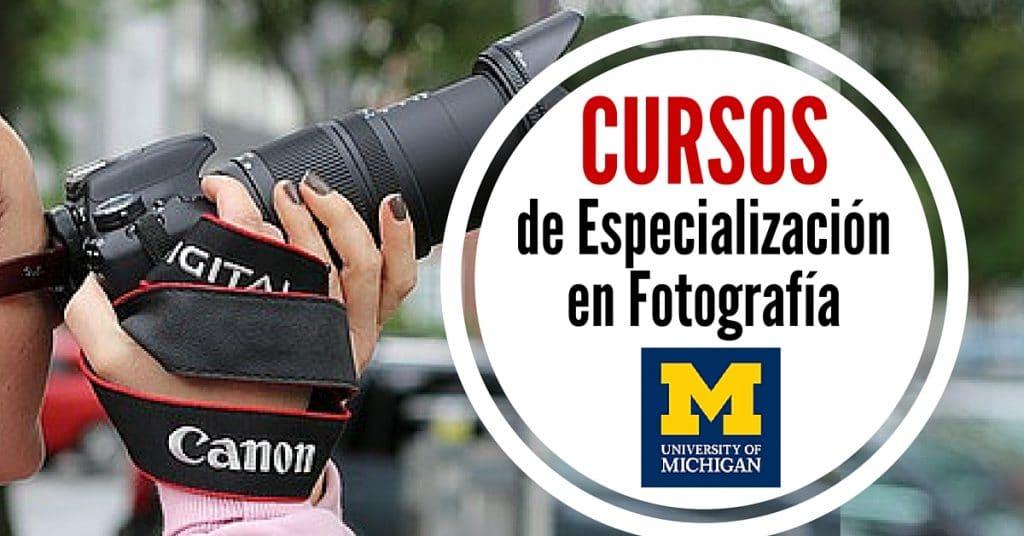 Cursos online gratis de especialización en fotografía con la Universidad de Michigan