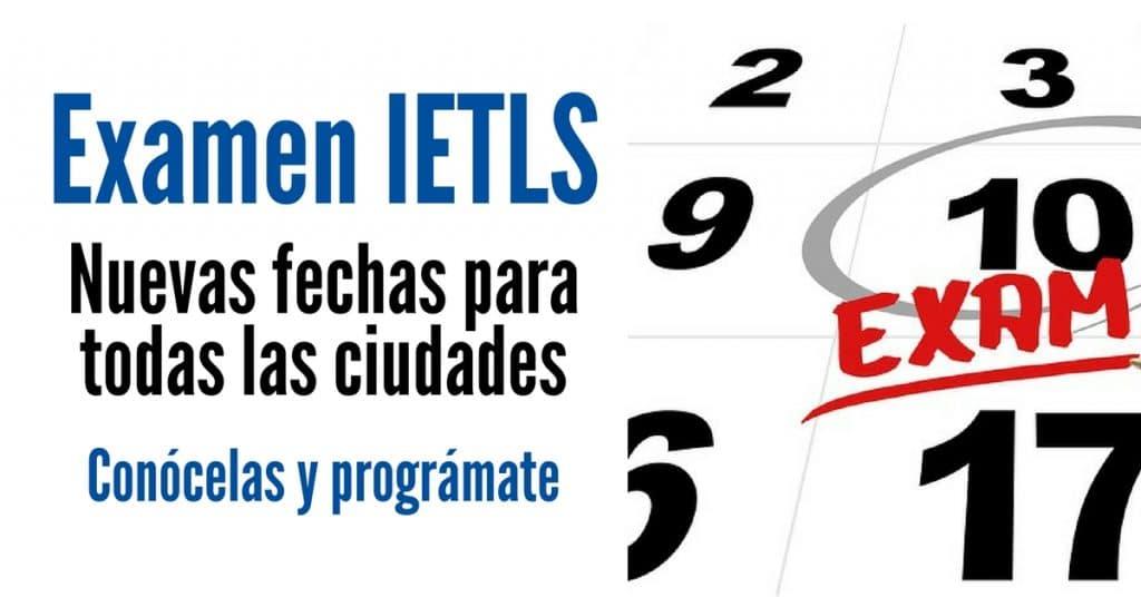 Nuevas fechas del examen de Inglés IETLS para todos los países.