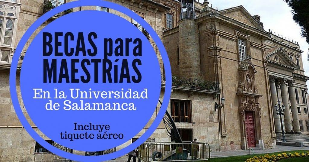 Becas para cursar maestría en España – INCLUYE pasajes !  Universidad de Salamanca