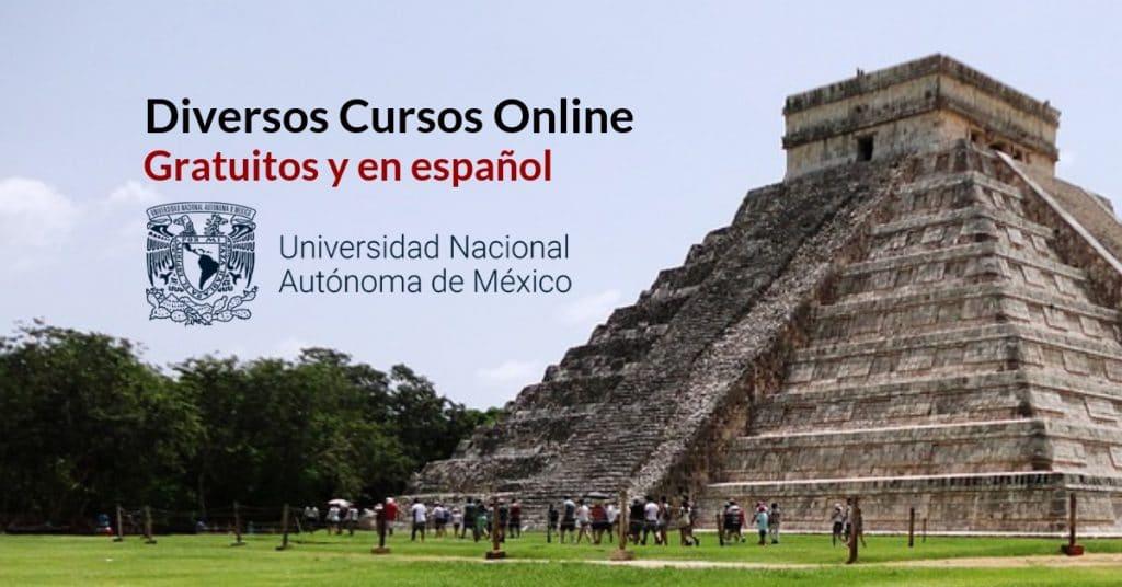 Cursos en línea ofrecidos por la UNAM Gratuitos y en español