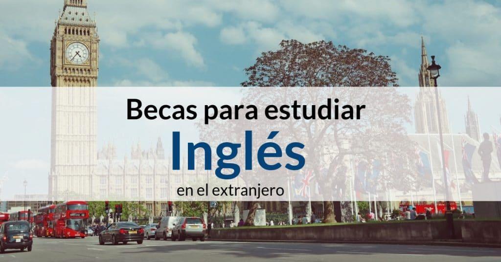 Diferentes opciones de Becas para estudiar Inglés para Latinoamericanos
