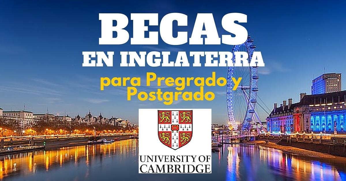 Becas de pregrado y postgrado en la Universidad de Cambridge Inglaterra – Imperdibles !